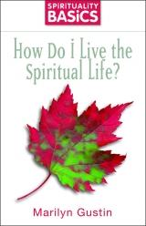 <h5>How Do I Live A Spiritual Life?</h5>