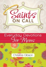 <h5>Saints on Call: Everyday Devotions for Moms</h5>